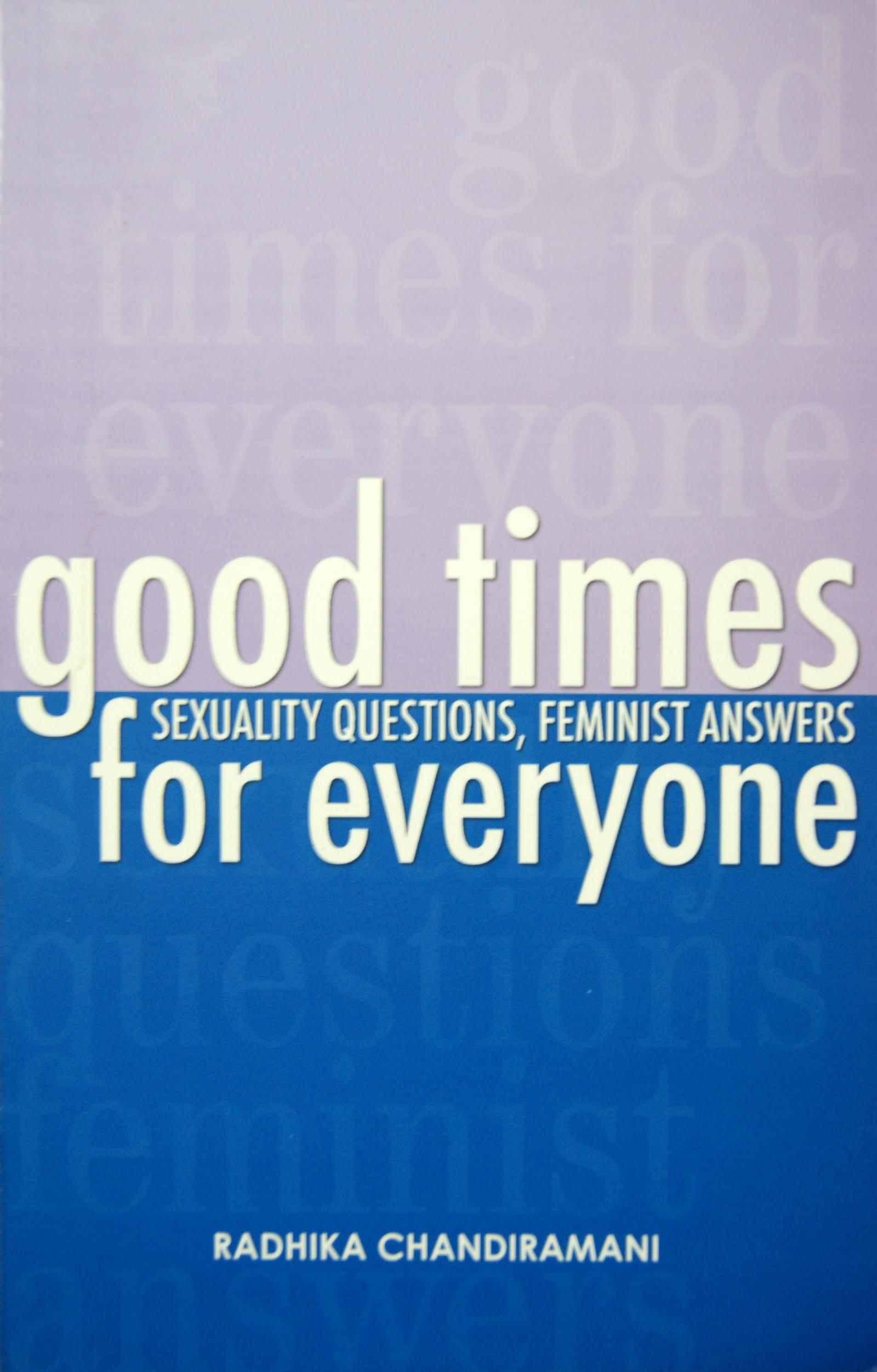 The book cover of 'Good Times for Everyone: Sexuality Questions, Feminist Answers'