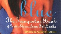 "Book cover. Painting of the back of a woman, naked. Over it is written in blue and cursive, ""blue"". Below it in white, ""the tranquebar book of erotic stories from Sri Lanka""."