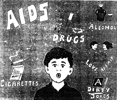 """Black and white drawing of a young boy whistling. Around him is written """"drugs"""", """"alcohol"""", """"love affair"""", """"dirty jokes"""", """"cigarettes"""", """"AIDS"""" in clockwise direction. With each of these words is drawn a representation of that word."""