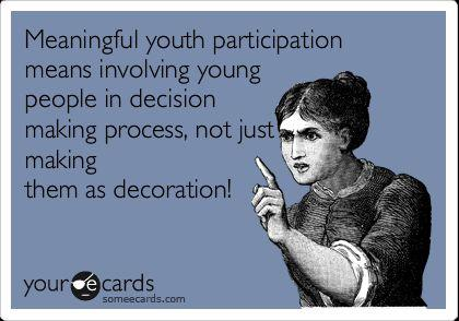 """A meme of a woman with her finger pointing outward speaking angrily. Text written reads, """"Meaningful youth participation means involving young people in decision making process, not just making them as decoration!"""""""