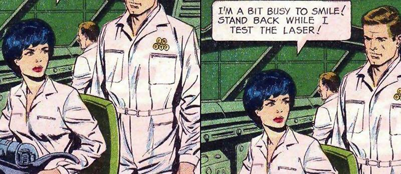 """A two-panel comic. A man in white pants and tucked-in white shirt stands behind a woman who is wearing similar clothing. She looks to the side while working on some machine at the table. She says with a stern face to him, """"I am a bit busy to smile. Stand back while I test the laser."""""""