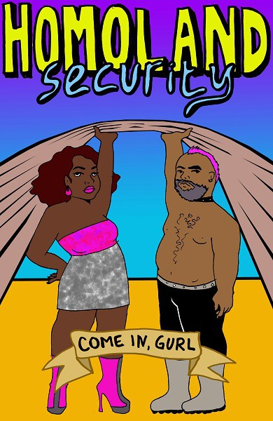 """An illustration of a black woman and a black man raising a curtain. On top is written """"Homeland security"""", and on bottom on a welcoming ribbon, """"Come in, Gurl""""."""