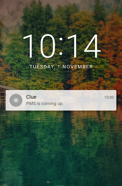 "Sceenshot of a smartphone screen at stand-by mode. A pop-up notification reads: ""Clue - PMS is coming up."""