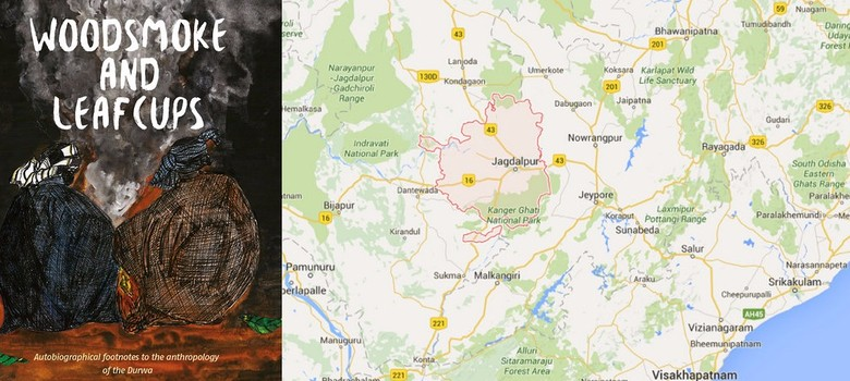 """Collage of 2 pictures. One is a book cover with an illustration of two adivasi men sitting by a fireside on a winter night. On top is written in white, """"Woodsmoke and leafcups."""" 2nd picture is the google map of Jagdalpur, near Vishakhapatnam."""