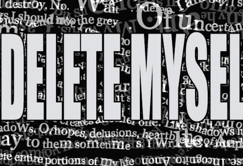 """On a black background, in capital letters, the words """"I DELETE MYSELF"""". The background has lines from the poem Delete by The Weird Queer Kid."""
