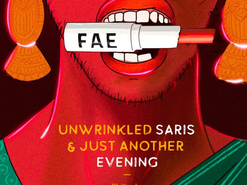A poster of the fiction comic Unwrinkled Saris and Just Another Evening. In the background is a picture of the lower face of a person. The person is holding a red lipstick between their teeth. The lipstick has an inscription that says FAE. The person is wearing gold coloured earrings. A green coloured blouse and saree is also visible