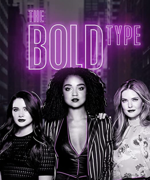Poster of the Netflix series 'The Bold Type' Three girls can be seen standing confidently. On top of the poster, the tile 'Bold Type is written in purple colour