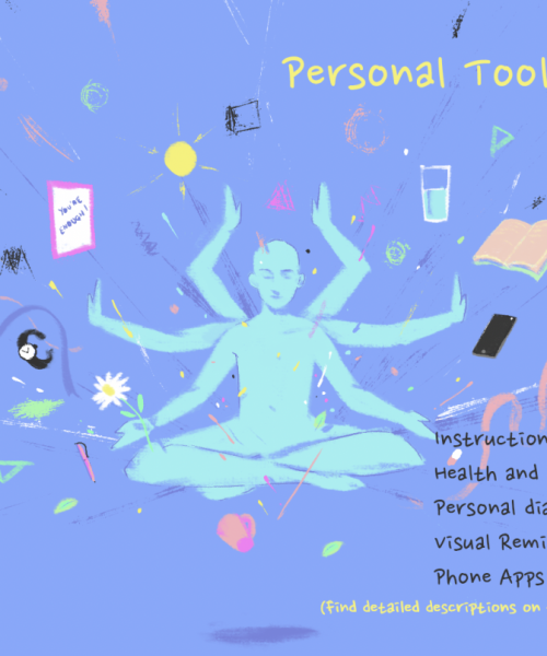 On a blue background, an illustration of a person sitting cross-legged, in lighter blue, with 6 arms outstretched over the other. From each arm emanates a light blue line and shapes. Different objects circle the person such as a yellow-orange open book, a black mobile phone, a yellow sun with rays, a glass of water in light blue, a pink pen, a pink cup, a sheet of white paper outlined in pink with the lettering YOU'RE ENOUGH, a black watch. On the top right, in capital yellow letters: PERSONAL TOOL KIT. On the bottom right, in roman black letters: Instructional guide / Health and hygiene / Personal diary / Visual reminders / Phone apps. Under it, in yellow roman font: (Find detailed instructions on the website)